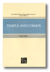 Temple and Cosmos - Beyond This Ingorant Present, Nibley, Hugh