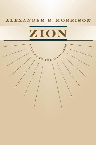 ZION -  A Light in the Darkness, Morrison, Alexander B.
