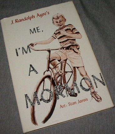 ME, I'M A MORMON, Ayre, J. Randolf