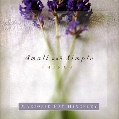 Small and Simple Things, Hinckley, Marjorie Pay