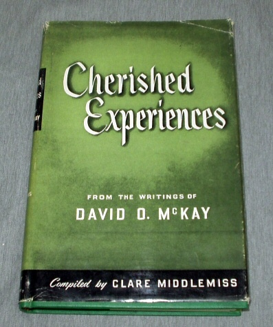 CHERISHED EXPERIENCES -  From the Writings of President David O. McKay, Middlemiss, Clare (Complier)