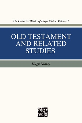 Old Testament and Related Studies, Nibley, Hugh
