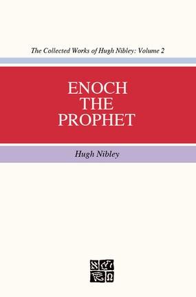 ENOCH THE PROPHET, Nibley, Hugh