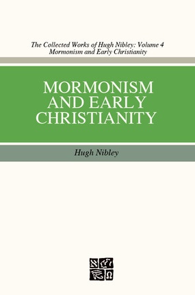 Mormonism and Early Christianity, Nibley, Hugh