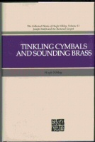 Tinkling Cymbals & Sounding Brass - the Collected Works of Hugh Nibley, Vol. 11 The Art of Telling Tales about Joseph Smith & Brigham Young, Nibley, Hugh