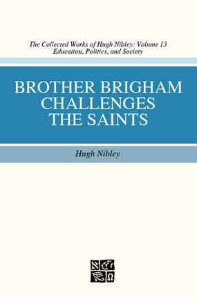 Brother Brigham Challenges the Saints, Nibley, Hugh