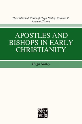 Apostles and Bishops in Early Christianity, Nibley, Hugh