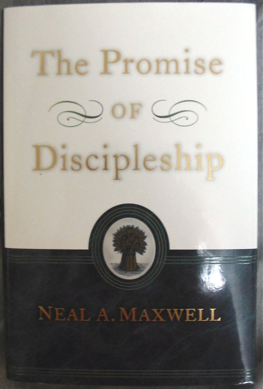 THE PROMISE OF DISCIPLESHIP, Maxwell, Neal A.