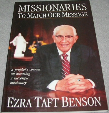MISSIONARIES TO MATCH OUR MESSAGE, Benson, Ezra Taft