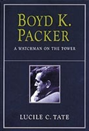 Image for BOYD K. PACKER - A Watchman on the Tower