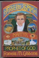 JOSEPH SMITH -  Martyr - Prophet of God, Gibbons, Francis M.