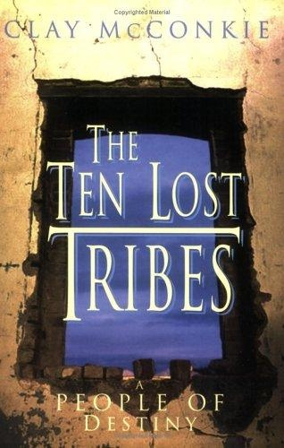THE TEN LOST TRIBES, McConkie, Clay