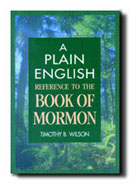 A PLAIN ENGLISH REFERENCE TO THE BOOK OF MORMON, Wilson, Timothy