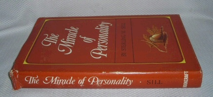THE MIRACLE OF PERSONALITY, Sill, Sterling W.