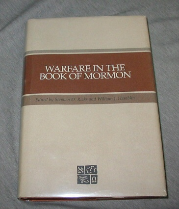 WARFARE IN THE BOOK OF MORMON - Foundation for Ancient Research and Mormon Studies, Ricks, Stephen D. & William J. Hamblin