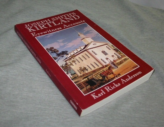 Joseph Smith's Kirtland - Eyewitness Accounts, Anderson, Karl Ricks