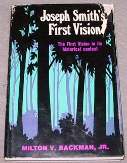 JOSEPH SMITH'S FIRST VISION -  The First Vision in its Historical Context, Backman, Milton V. , Jr.