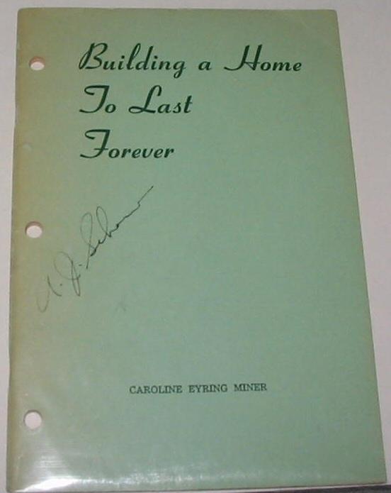 BUILDING A HOME TO LAST FOREVER, Miner, Caroline Eyring