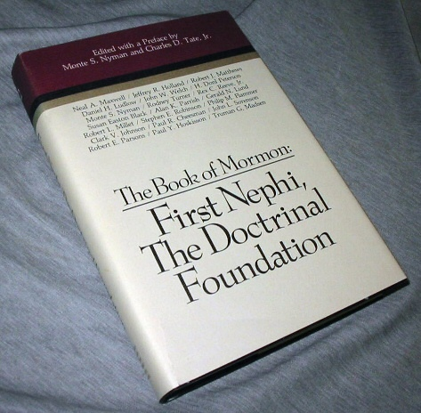 The Book of Mormon Vol. 2 - First Nephi - the Doctrinal Foundation (Symposium Ser. ), Tate, Charles D. (editor) ; Nyman, Monte S. (editor)