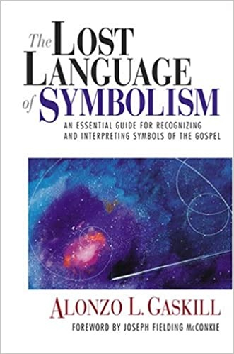 Image for The Lost Language of Symbolism An Essential Guide for Recognizing and Interpreting Symbols of the Gospel