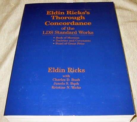 ELDIN RICKS'S THOROUGH CONCORDANCE OF THE LDS STANDARD WORKS, Ricks, Eldin (with Others)
