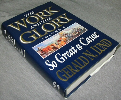 THE WORK AND THE GLORY - VOL 8 -  So Great a Cause, Lund, Gerald N.