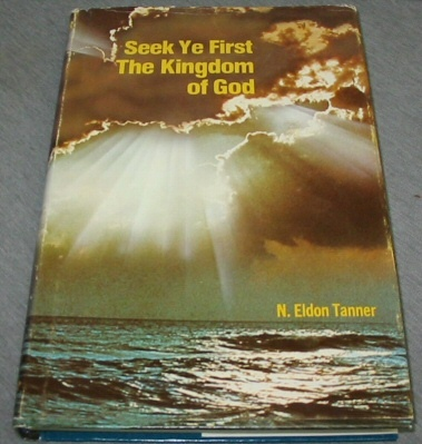 SEEK YE FIRST THE KINGDOM OF GOD, Tanner, N. Eldon