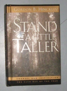 STAND A LITTLE TALLER - Counsel and Inspiration for Each Day of the Year, Hinckley, Gordon B.
