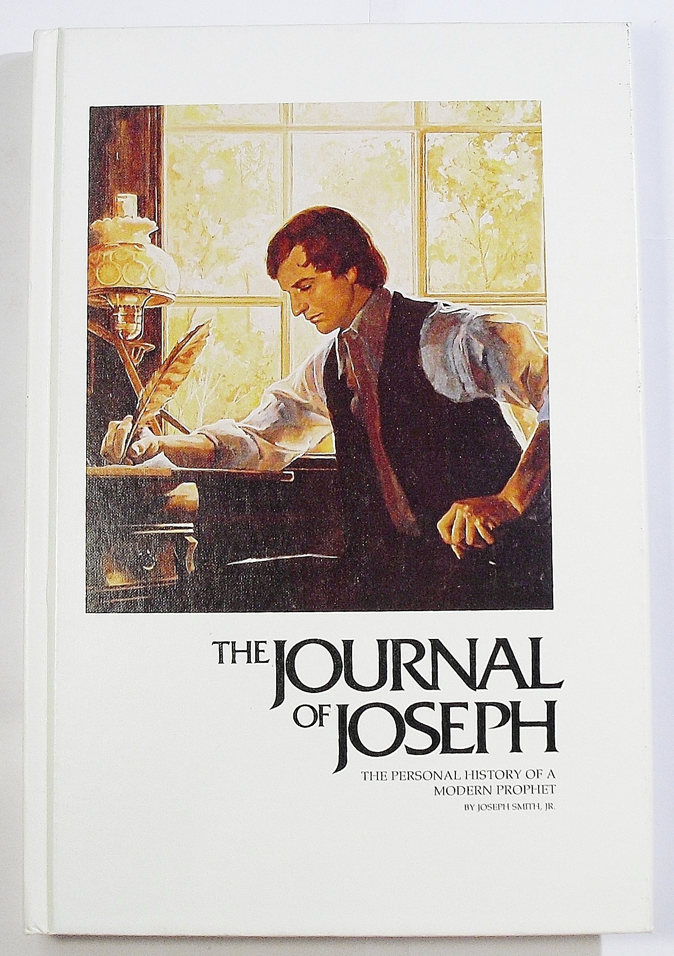 THE JOURNAL OF JOSEPH (SMITH) -  The Personal Diary of a Modern Prophet, Smith, Joseph Jr. Complied by Nelson, Leland