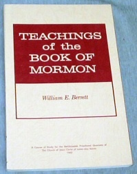 TEACHINGS OF THE BOOK OF MORMON - A Course of Study for the Melchizedek Priesthood Quorums of the Chursh of Jesus Christ of Latter-Day Saints, Berrett, William E.