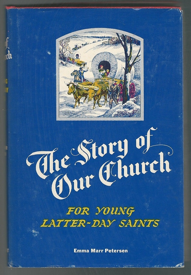 THE STORY OF OUR CHURCH For Young Latter-Day Saints, Petersen, Emma Marr