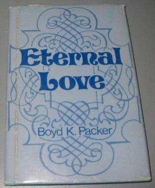 ETERNAL LOVE, Packer, Boyd K