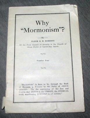 "Why ""Mormonism""? - Number 4, Roberts, Elder B. H."