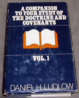 A companion to your study of the Doctrine and Covenants - Vol 1, Ludlow, Daniel H.