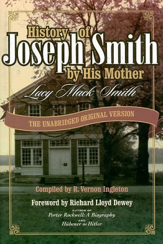 History of Joseph Smith - by His Mother - The Unabridged Original Version., Smith, Lucy Mack