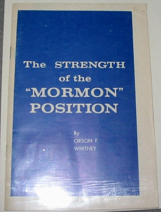 "The Strength of the ""Mormon"" Position, Whitney, Orson F."