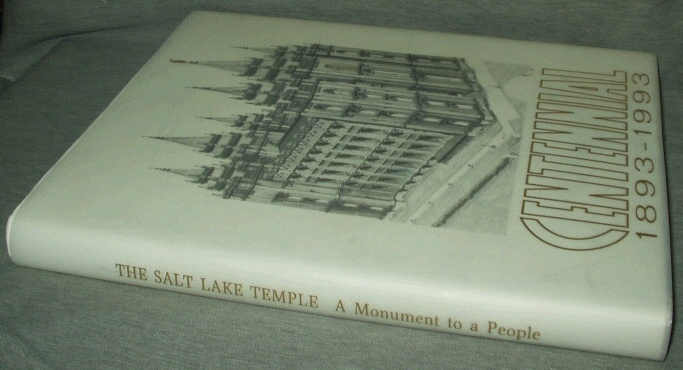 Salt Lake Temple: A Monument to a People  Centennial 1893 - 1993, Hamilton, Charles M. ; Cutrubus, C. Nina