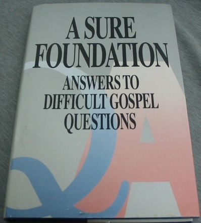 A SURE FOUNDATION -  Answers to Difficult Gospel Questions, Deseret Book Company