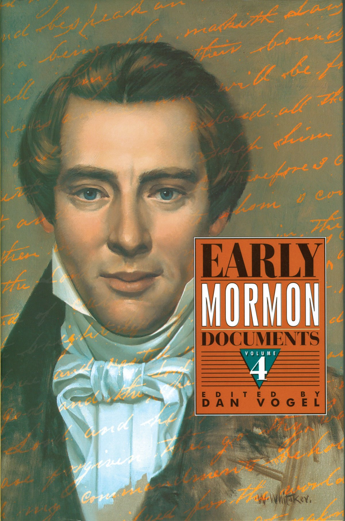 EARLY MORMON DOCUMENTS - VOLUME 4, Vogel, Dan (editor)