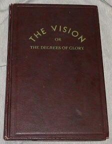 The Vision or the Degrees of Glory - Doctrine and Covenants Section 76, Lundwall, N. B. (compiled by)