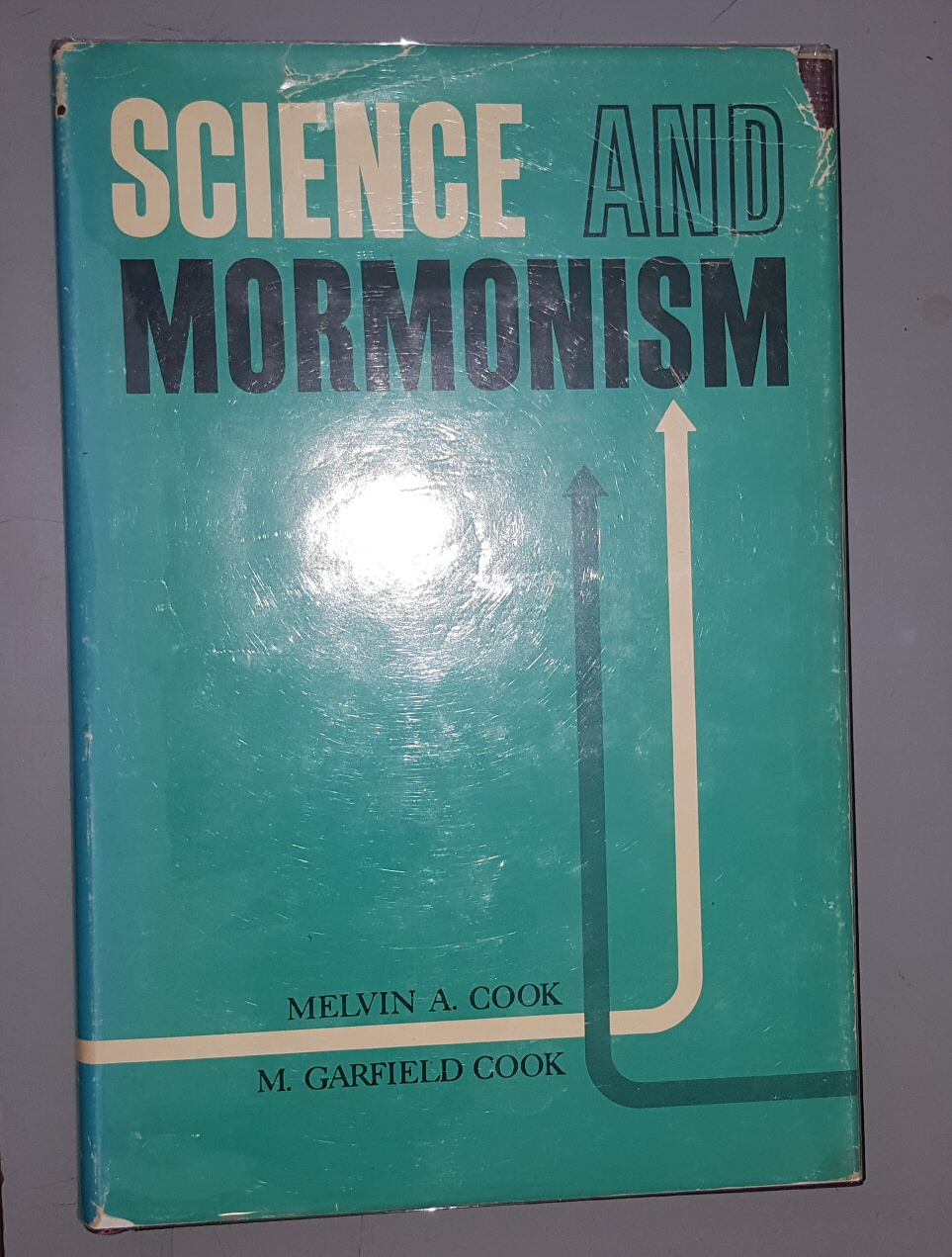 Science and Mormonism -  Correlations, Conflicts, and Concilations, Cook, Melvin Alonzo & Melvin Garfield Cook