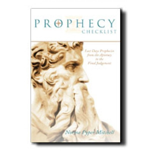 PROPHECY CHECKLIST:   Last Days Prophecies from Moses to Modern Times, Mitchell, Norma Pyper