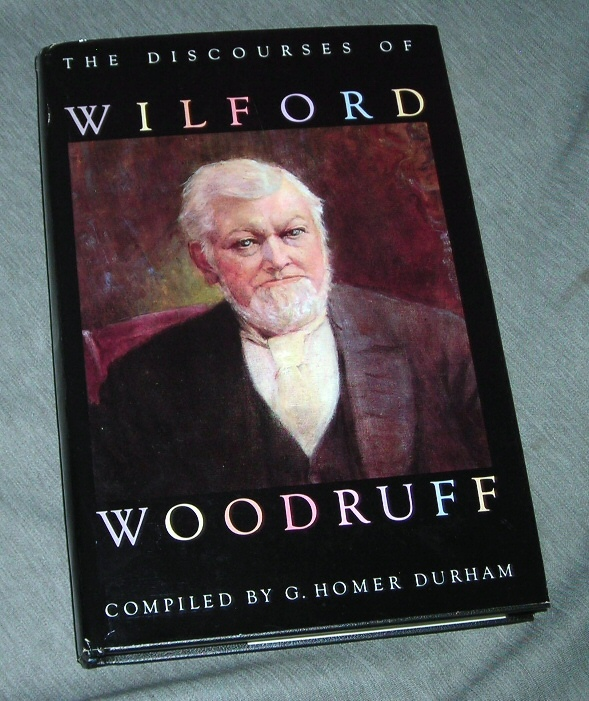 THE DISCOURSES OF WILFORD WOODRUFF   Forth President of the Church of Jesus Christ of LATTER-DAY Saints, Durham, G. Homer (Selected, Arranged and Edited by) and Woodruff, Wilford