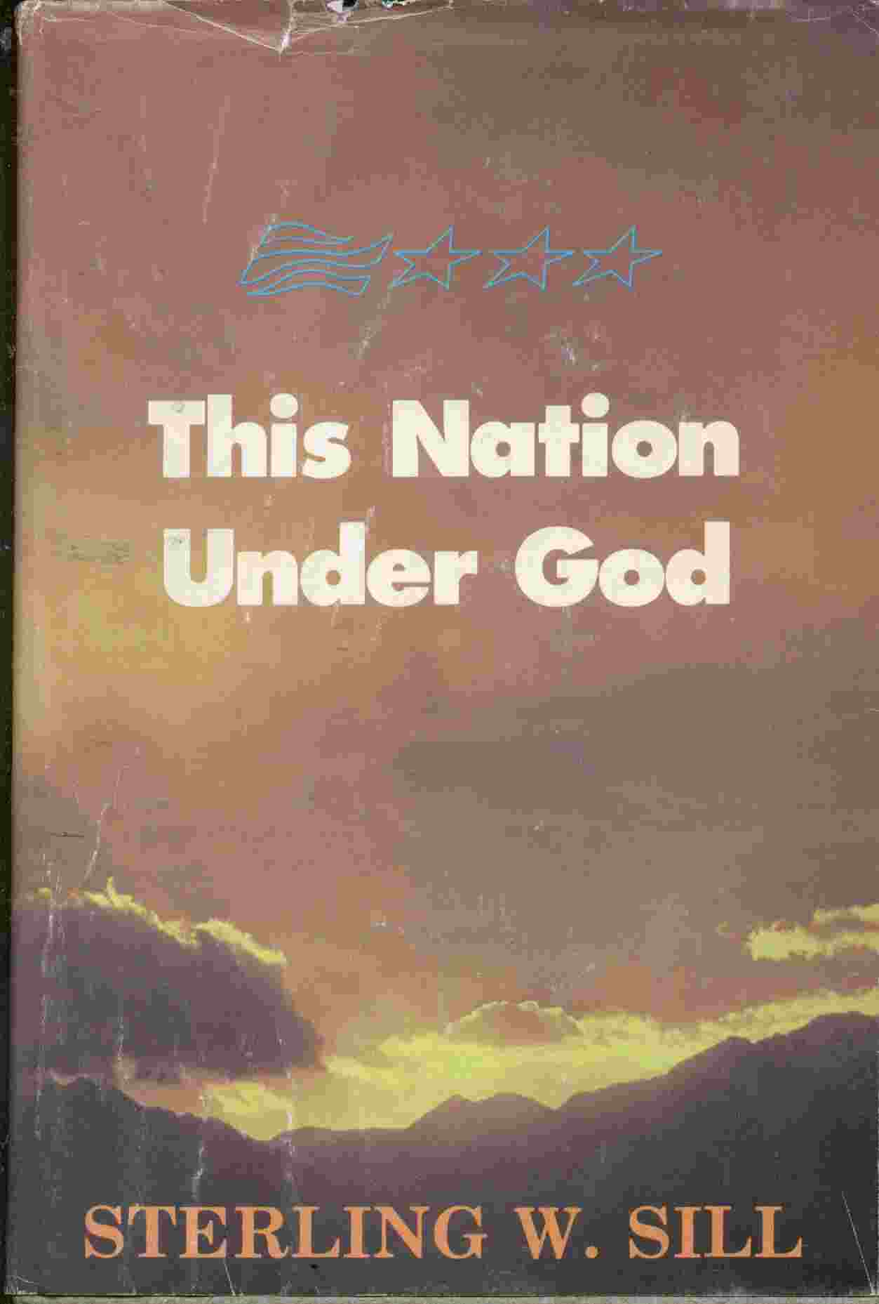THIS NATION UNDER GOD, Sill, Sterling W.