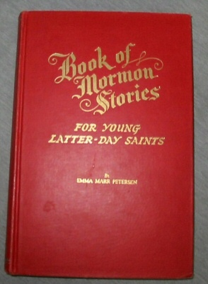 BOOK OF MORMON STORIES FOR YOUNG LATTER-DAY SAINTS, Petersen, Emma Marr