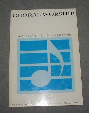 CHORAL WORSHIP Settings of Familiar Hymns for Choirs