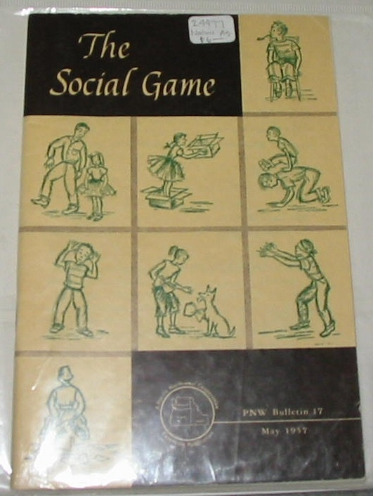 THE SOCIAL GAME, A Pacific Northwest Cooperative Extension Publication
