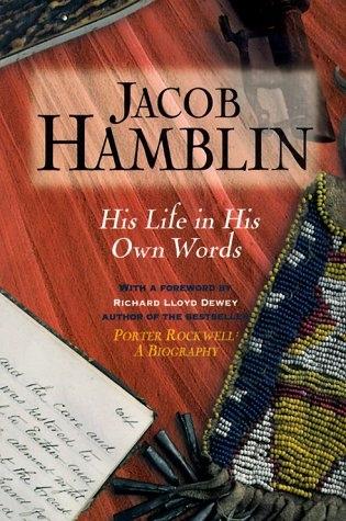 JACOB HAMBLIN - His Life in His Own Words, Hamblin, Jacob with Richard Lloyd Dewey