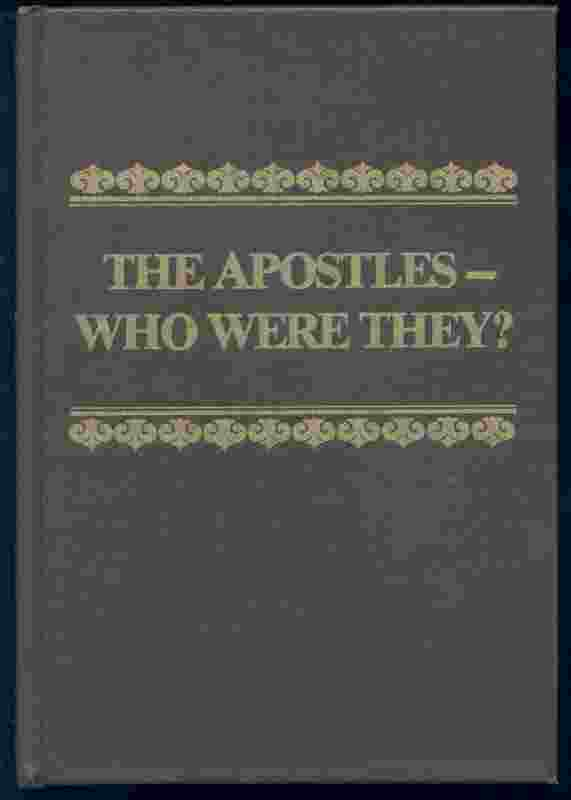 THE APOSTLES - WHO WERE THEY, Maw, Herbert B.