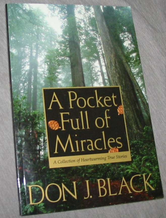 A Pocket Full of Miracles - A Collection of Heartwarming True Stories, Black, Don J.